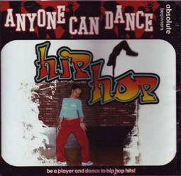 Anyone Can Dance: Hip Hop Dancing