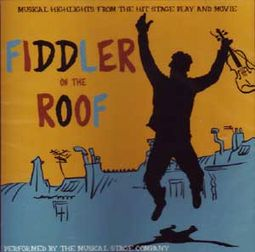 Fiddler On The Roof: Musical Highlights From The