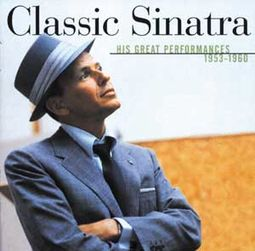 Classic Sinatra: His Great Performances, 1953-1960