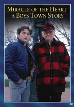 Miracle of the Heart: A Boys' Town Story