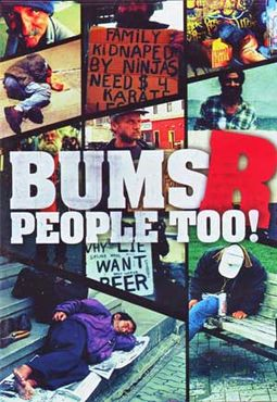 Bums R People Too!