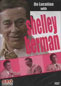 Shelley Berman - On Location with Shelley Berman