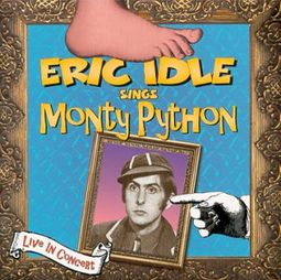 Eric Idle Sings Monty Python (Live)