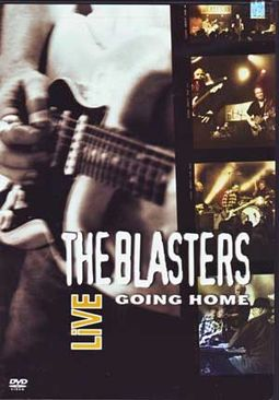 The Blasters - Live: Going Home (2003)