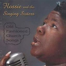 Flossie and the singing sisters old fashioned church for Classic house music tracks