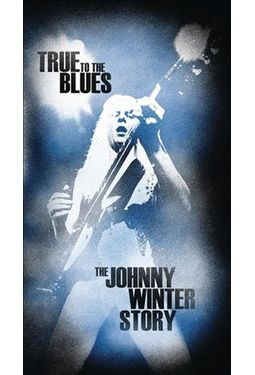 True to the Blues: The Johnny Winter Story (4-CD)