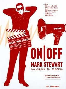 On / Off: Mark Stewart - Pop Group to Maffia