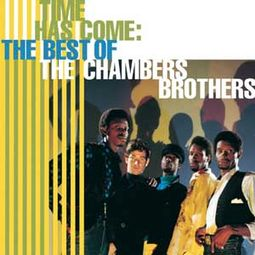 Time Has Come: Best of The Chambers Brothers