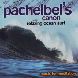 Pachelbel's Canon With Relaxing Ocean Surf