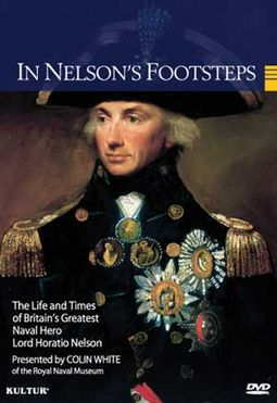 Naval - In Nelson's Footsteps: The Life and Times