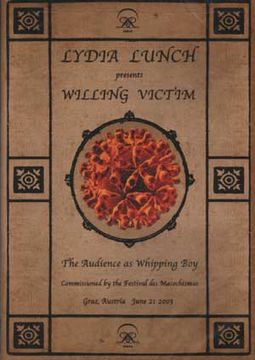 Lydia Lunch Presents Willing Victim