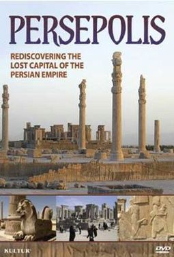 Persepolis - Re-Discovering The Ancient Persian