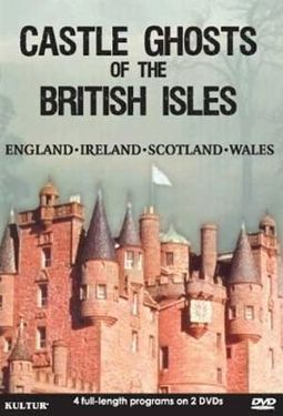 Castle Ghosts of The British Isles: England /