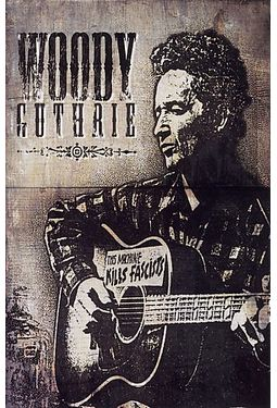 Woody Guthrie - This Machine Kills Fascists