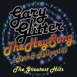 The Hey Song (Rock & Roll Part 2): The Greatest