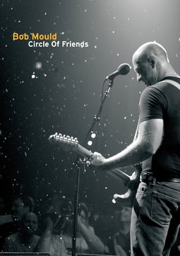 Bob Mould - Circle of Friends