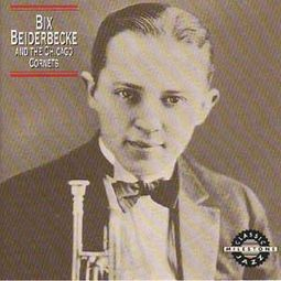 Bix Beiderbecke & The Chicago Cornets