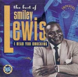 The Best of Smiley Lewis: I Hear You Knockin'