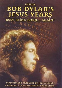 Inside Bob Dylan's Jesus Years: Busy Being