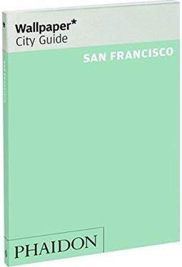 wallpaper city guide san francisco 2014 book 2015 by