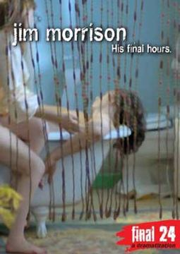 Jim Morrison - His Final Hours (A Dramatization)