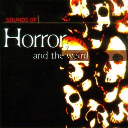 Sounds of Horror, Sci-Fi, And The Weird