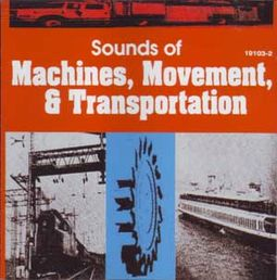 Sounds Of Machines, Movement And Transportation