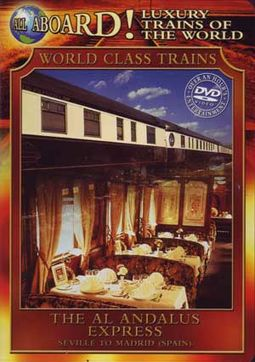 All Aboard! Luxury Trains Of The World: Al