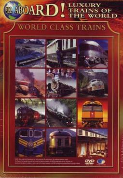 All Aboard! Luxury Trains Of The World, Volume 1: