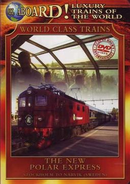 Trains - World Class Trains: Luxury Trains Of The