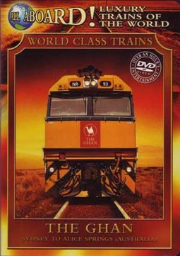 All Aboard! Luxury Trains Of The World: The Ghan