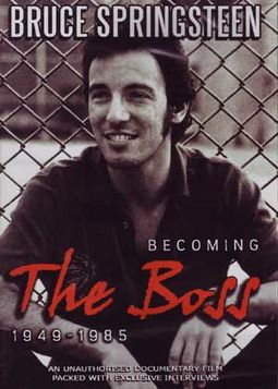 Becoming The Boss 1949-1985