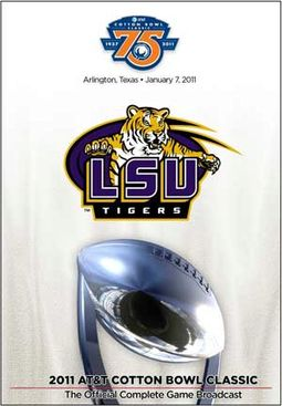 2011 AT&T Cotton Bowl Classic: LSU Tigers vs.