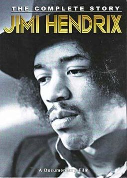 Jimi Hendrix - The Complete Story: A Documentary