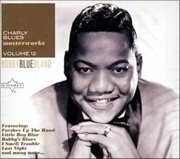 "Charly Blues Masterworks, Volume 12: Bobby ""Blue"""