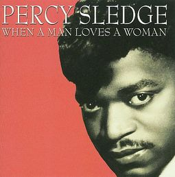 Percy Sledge When A Man Loves A Woman Cd 2011