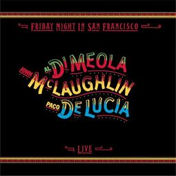 Friday Night In San Francisco (with Paco De Lucia)