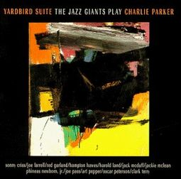 The Jazz Giants Play Charlie Parker: Yardbird