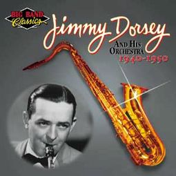 Jimmy Dorsey And His Orchestra: 1940-1950