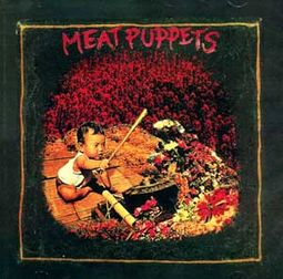Meat Puppets (Bonus Tracks)