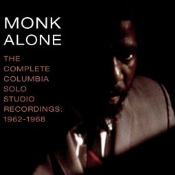 Monk Alone: The Complete Columbia Solo Studio