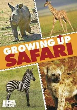 Animal Planet - Growing Up Safari
