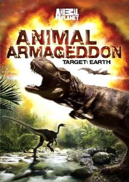 Animal Planet - Animal Armageddon: Target Earth