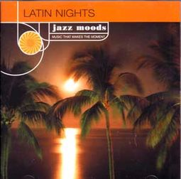 Jazz Moods: Latin Nights