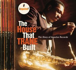 The House That Trane Built: The Story of Impulse