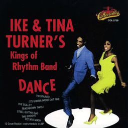 Dance With Ike & Tina Turner & Their Kings of