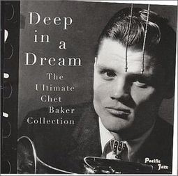Deep in a Dream: The Ultimate Chet Baker