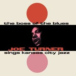 Boss of The Blues Sings Kansas City Jazz