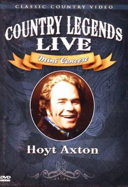 Hoyt Axton - Country Legends Live: Mini Concert
