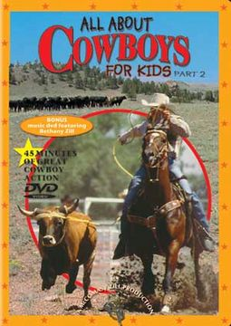 All About Cowboys For Kids, Part 2
